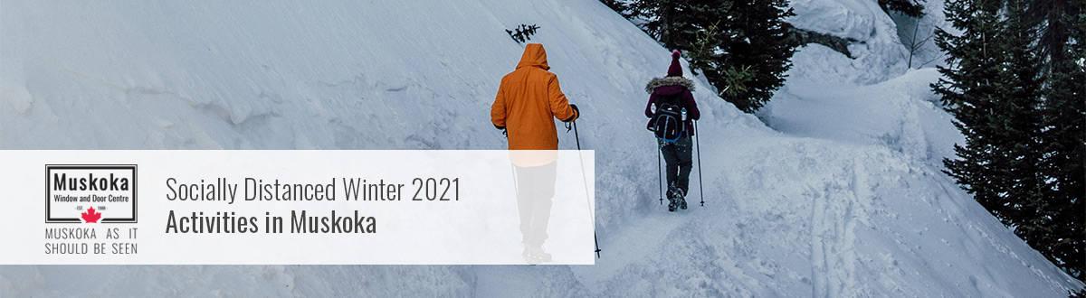Socially Distanced Winter 2021 Activities in Muskoka