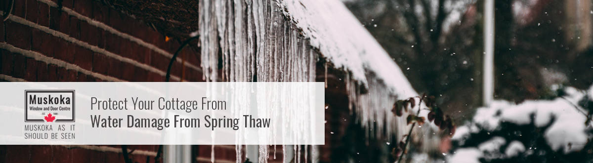 Protect Your Cottage From Water Damage From Spring Thaw