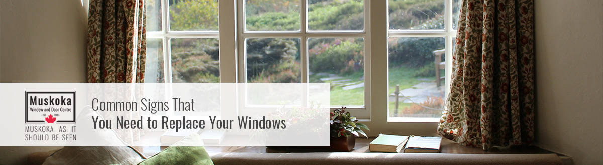 Common Signs That You Need to Replace Your Windows