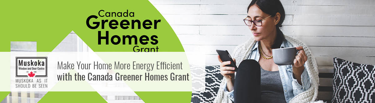 Make Your Home More Energy Efficient with the Canada Greener Homes Grant